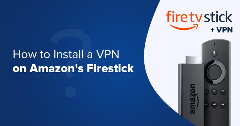 Cara Instal VPN pada Amazon Fire TV Stick & VPN Gratis