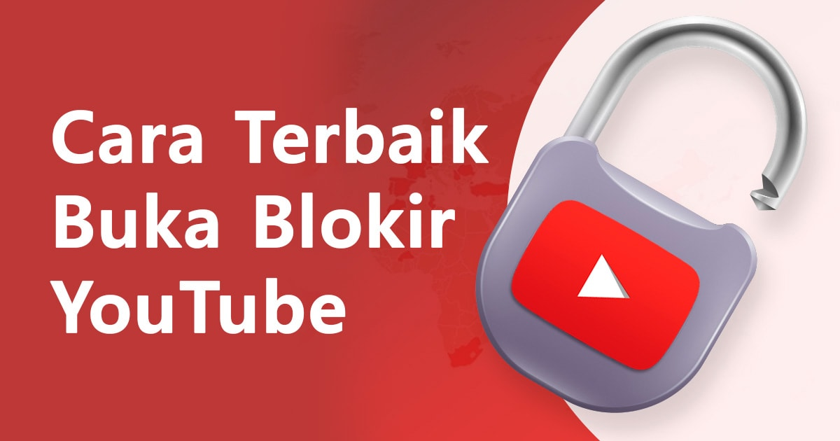 10 Cara Mudah Buka Blokiran Youtube Dan Menonton Semua