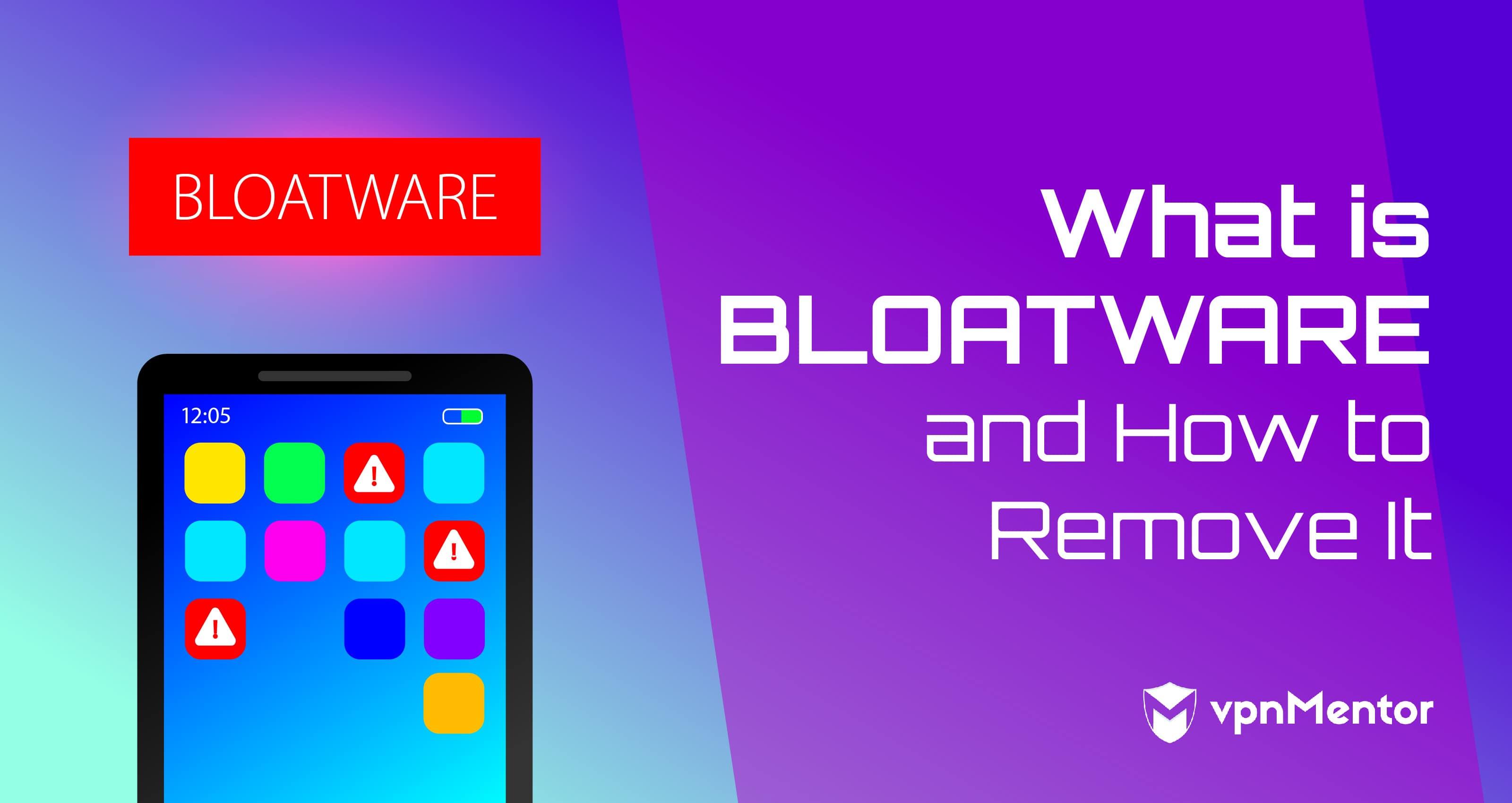 What is Bloatware?