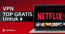 3 VPN GRATIS SUNGGUHAN untuk menonton Netflix dari Indonesia - 2021